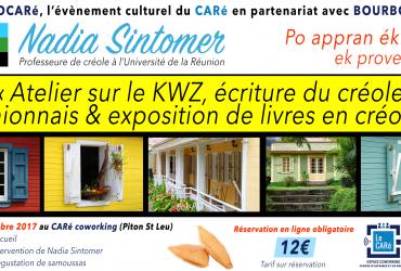 Samedi 28 octobre 2017, 9h au CARé : Atelier sur le KWZ, écriture du créole réunionnais & exposition de livres en créole — Animé par Nadia Sintomer